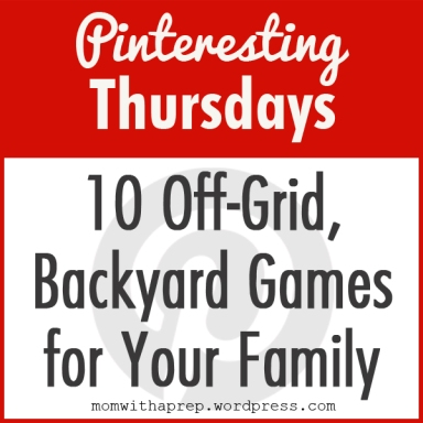 10 Off-Grid, Backyard Games for Your Family  |  Mom with a Prep {blog}